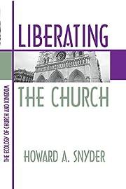 Liberating the Church af Howard Snyder