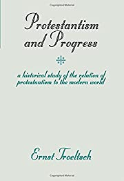 Protestantism and Progress: A Historical…
