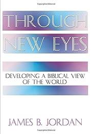 Through New Eyes: Developing a Biblical View…