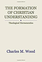 The Formation of Christian Understanding:…