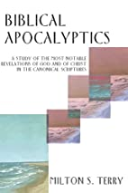 Biblical Apocalyptics: A Study of Most…