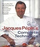 Jacques Pepin's Complete Techniques