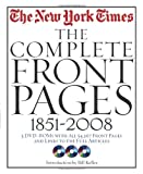 The New York times : the complete front pages 1851-2008 / introduction by Bill Keller ; essays by Richard Bernstein ... [et al.] ; front page news summaries by James Barron