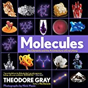 Molecules: The Elements and the Architecture…
