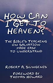 How Can I Get to Heaven?: The Bible's…