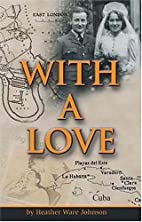 With a love by Heather Ware Johnson