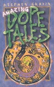 Amazing Dope Tales de Stephen Gaskin