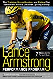 The Lance Armstrong performance program : the training, strengthening, and eating plan behind the world's greatest cycling victory / by Lance Armstrong and Chris Carmichael, with Peter Joffre Nye