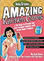 Joey Green's Amazing Kitchen Cures: 1,150 Ways to Prevent and Cure Common Ailments with Brand-Name Products - Joey Green