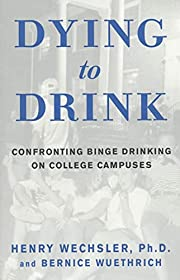 Dying to Drink: Confronting Binge Drinking…