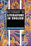 Dictionary of literature in English / Neil King & Serah King ; series editor Ian Marcouse