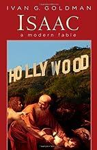 Isaac: A Modern Fable by Ivan G. Goldman