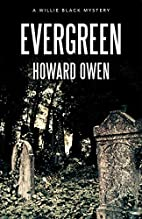 Evergreen (Willie Black Mysteries) by Howard…