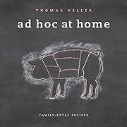 Ad Hoc at Home av Thomas Keller