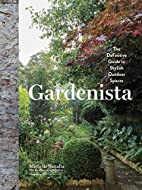 Gardenista: The Definitive Guide to Stylish…