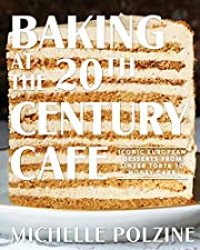 Baking at the 20th Century Cafe: Iconic…