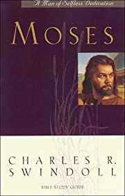 Moses a Man of Selfless Dedication (Great…