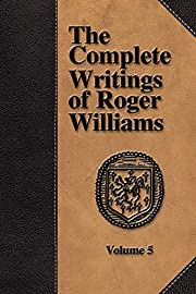 The Complete Writings of Roger Williams -…