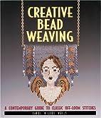 Creative Bead Weaving: A Contemporary Guide…