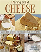 Making Great Cheese At Home: 30 Simple…