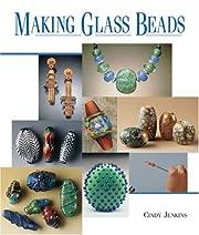 Making Glass Beads de Cindy Jenkins