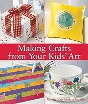 Making Crafts from Your Kids' Art av Valerie…