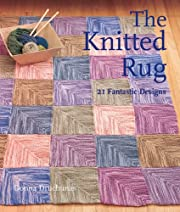 The Knitted Rug: 21 Fantastic Designs –…