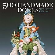 500 Handmade Dolls: Modern Explorations of…