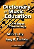 Dictionary Of Music Education: A Handbook of…