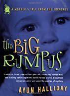 The Big Rumpus: A Mother's Tale from the…