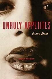 Unruly Appetites: Erotica af Hanne Blank