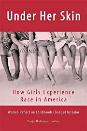 Under Her Skin: How Girls Experience Race in…