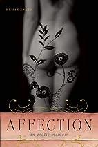 Affection: An Erotic Memoir by Krissy Kneen