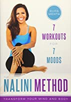 The Nalini Method: 7 Workouts for 7 Moods by…