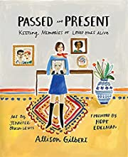 Passed and Present: Keeping Memories of…