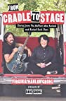 Image of the book From Cradle to Stage: Stories from the Mothers Who Rocked and Raised Rock Stars by the author