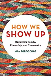 How We Show Up: Reclaiming Family,…