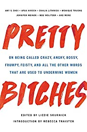 Pretty Bitches: On Being Called Crazy,…