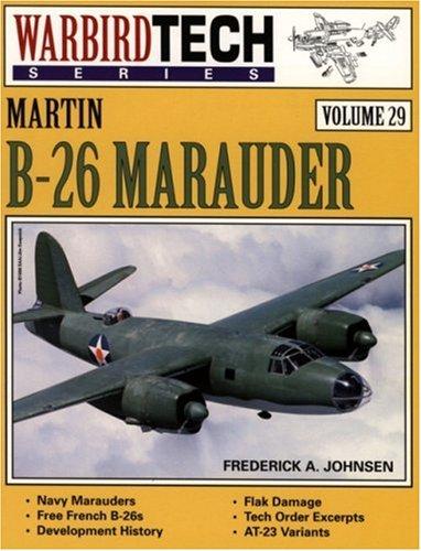 Martin B-26 Marauder - Warbird Tech Vol. 29, Johnsen, Frederick A.