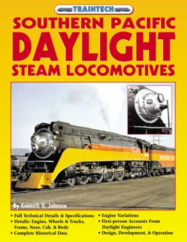 Southern Pacific Daylight Steam Locomotives (TrainTech), Johnsen, Kenneth G.