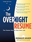 The overnight résumé : the fastest way to your next job / Donald Asher