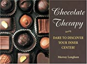 Chocolate Therapy: Dare to Discover Your…