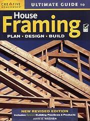 Ultimate Guide to House Framing por John D.…