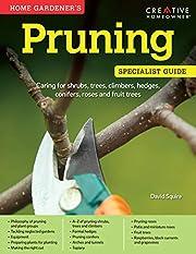 Home Gardener's Pruning: The Essential…