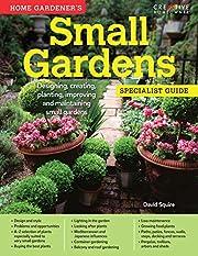 Home Gardener's Small Gardens:…