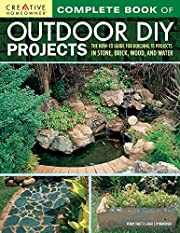 Complete Book of Outdoor DIY Projects: The…