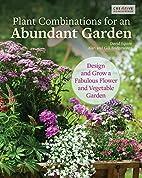 Plant Combinations for an Abundant Garden:…