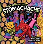 Your Body Battles a Stomachache by Vicki…