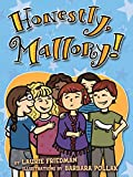 Honestly, Mallory! / by Laurie B. Friedman ; illustrations by Barbara Pollack