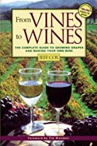 From Vines to Wines: The Complete Guide to…